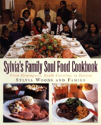 Sylvia's Family Soul Food Cookbook By Woods, Sylvia/ Clark, Melissa