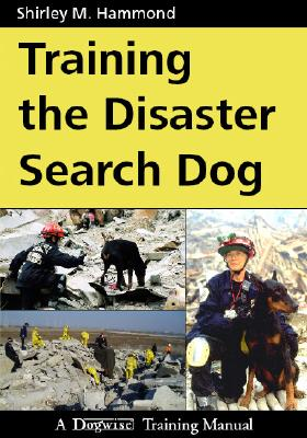 Training the Disaster Search Dog By Hammond, Shirley M.